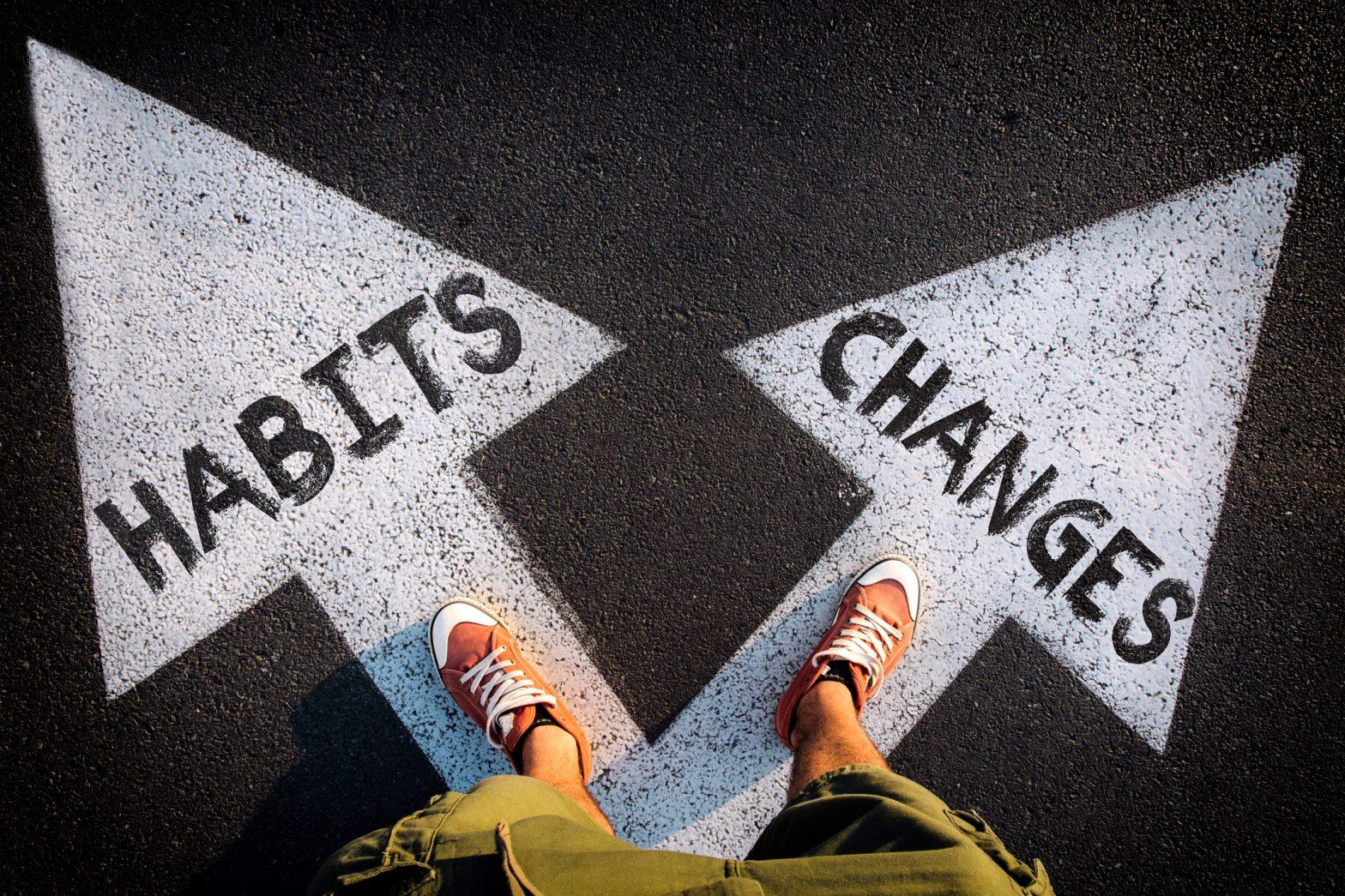 changes or habits